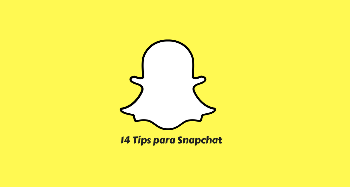 14 tips para gestionar Snapchat en tu empresa