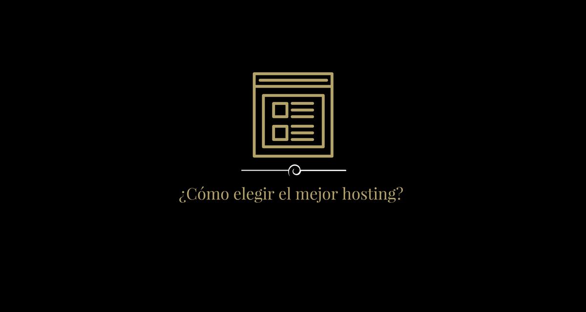 ¿Cómo elegir el mejor hosting para tu proyecto?