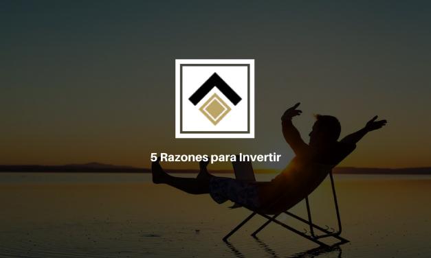 5 Razones para Invertir