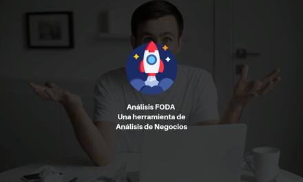 Análisis FODA una herramienta de Análisis de Negocios