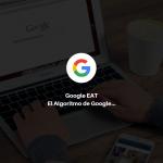 El algoritmo de google – Google EAT