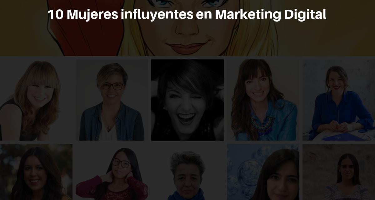10 mujeres influyentes en el mundo de marketing digital