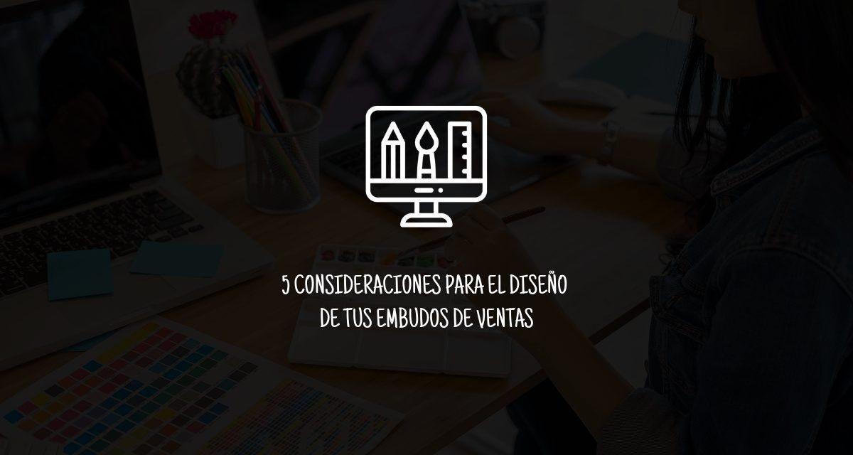 5 Consideraciones en el diseño de tus embudos de ventas